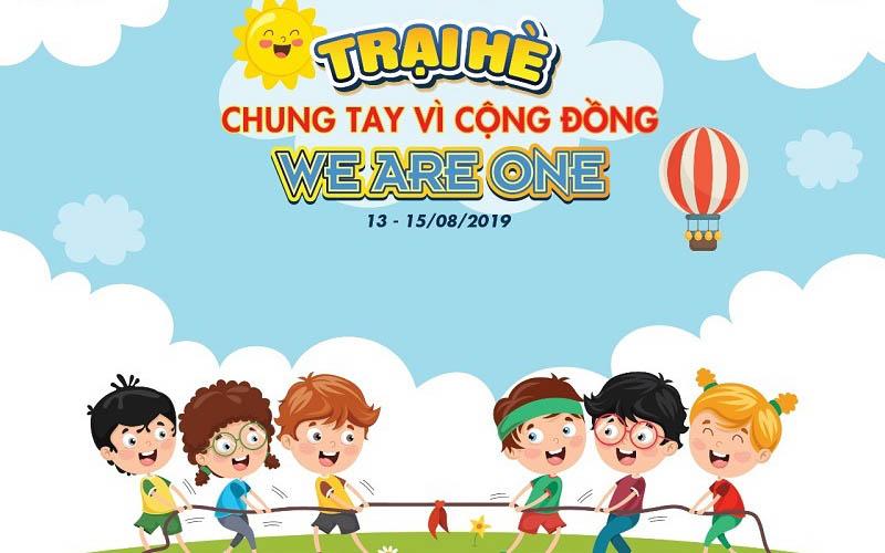 Trại hè Em Nuôi Chung tay vì cộng đồng 2019: We Are One