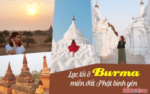 """Khăn gói đến Burma – miền đất cổ tích không dành cho những người """"sống vội"""""""