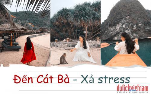 Bạn có muốn đến Cát Bà xả stress như cặp đôi Dung JI