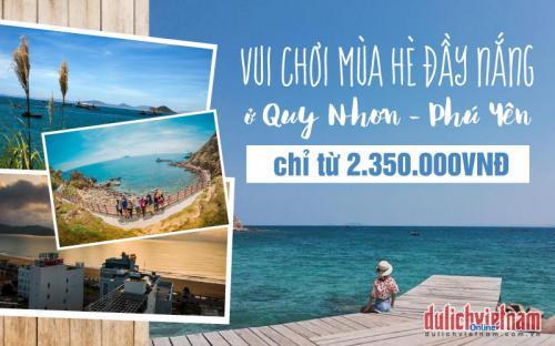 Vui chơi mùa hè đầy nắng ở Quy Nhơn - Phú Yên giá chỉ từ 2.350.000VNĐ