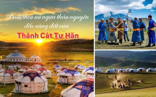 5N4Đ khám phá Nội Mông - theo vó ngựa Thành Cát Tư Hãn về miền thảo nguyên