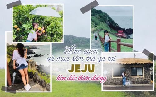 Tham quan và mua sắm thả ga với tour Jeju giá chỉ từ 7.990.000 VNĐ