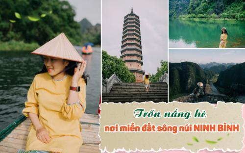 Lịch trình trốn nắng hè ở miền đất sông núi Ninh Bình của đôi bạn trẻ