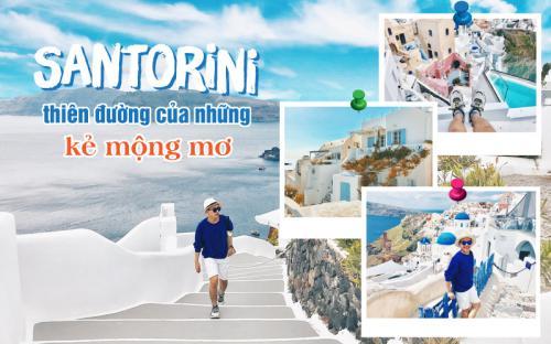 Chạm chân Santorini, Hy Lạp – Thiên đường của những kẻ mộng mơ (p1)