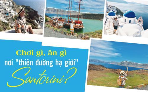 Chạm chân Santorini, Hy Lạp – Thiên đường của những kẻ mộng mơ (p2)