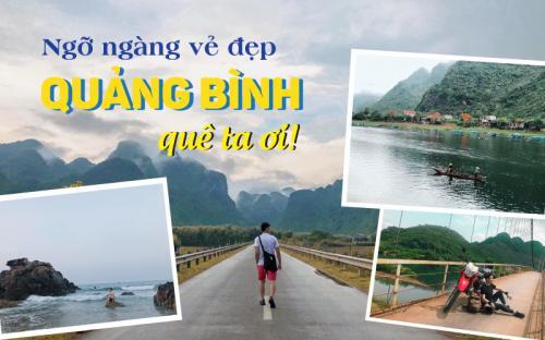 Ngỡ ngàng vẻ đẹp Quảng Bình quê ta ơi!