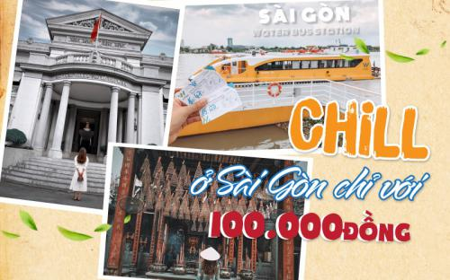 Cuối tuần 'chill' khắp Sài Gòn chỉ với 100k
