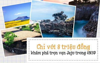 Chỉ với 8 triệu đồng khám phá trọn vẹn đảo Jeju trong 4N3Đ