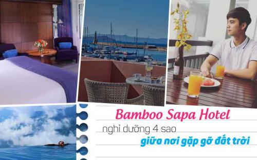 Khách sạn Bamboo Sapa - đẳng cấp dịch vụ 4 sao giữa nơi gặp gỡ đất trời