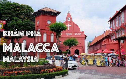 Thành phố Malacca của Malaysia có gì đặc biệt?