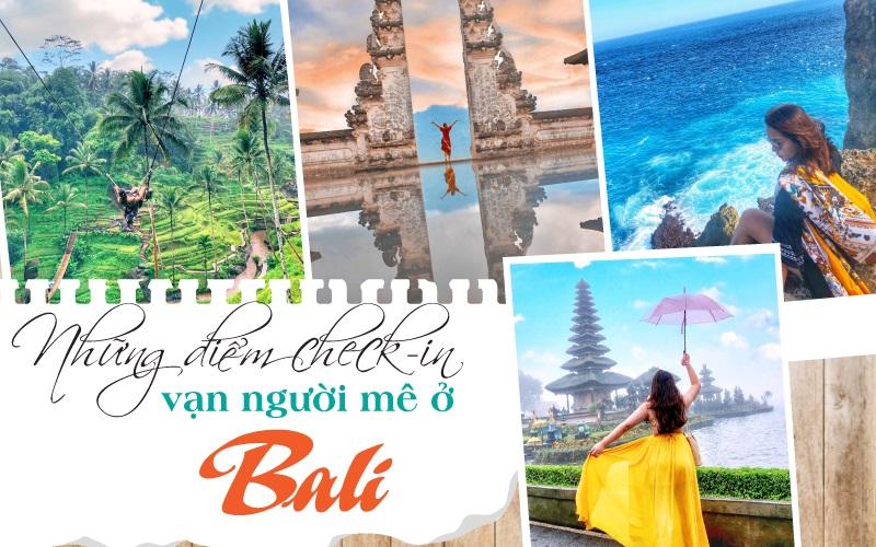 Những điểm check-in vạn người mê ở Bali
