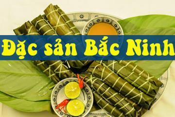 Những món ăn đặc sản Bắc Ninh nức tiếng du khách gần xa
