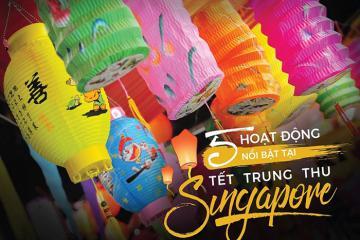 5 hoạt động nổi bật dịp Tết Trung Thu ở Singapore