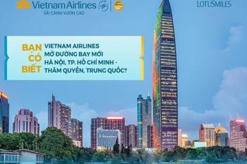 Vietnam Airlines mở thêm hai đường bay mới đến Thâm Quyến (Trung Quốc)